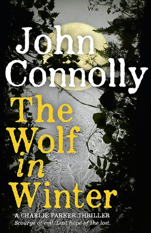 The Wolf in the Winter by John Connolly