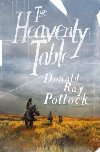 Heavenly Table, Donald Ray Pollock