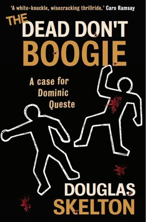 Dead Don't Boogie, Douglas Skelton, tartan noir, crime fiction