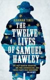 Twelve Lives of Samuel Hawley, Hannah Tinti
