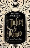 Juliet & Romeo, David Hewson