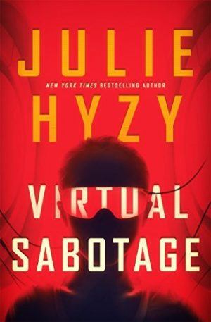 Virtual Sabotage, Julie Hyzy