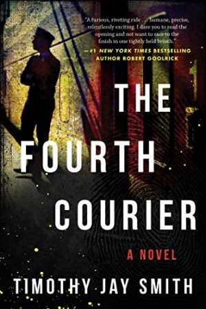 The Fourth Courier, Timothy Jay Smith