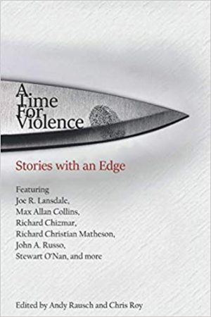 A Time for Violence, Andy Rausch and Chris Roy, editors