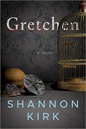 Gretchen, Shannon Kirk