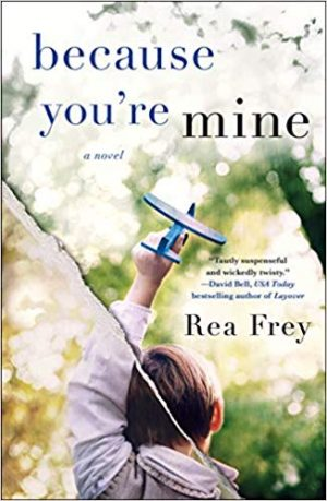 Because You're Mine, Rea Frey