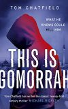 This is Gomorrah, Tom Chatfield