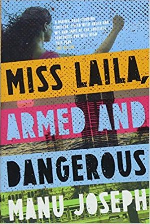 Manu Joseph, Miss Laila, Armed and Dangerous