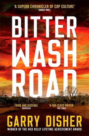 Bitter Wash Road by Garry Disher Australian crime fiction