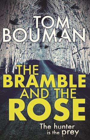 The Bramble and the Rose wilderness noir by Tom Bouman
