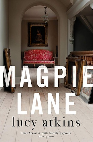Magpie Lane psychological crime novel by Lucy Atkins