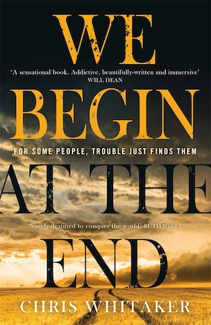We Begin at the End by Chris Whitaker front cover