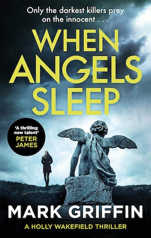 When Angels Sleep crime novel Mark Griffin
