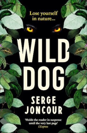 Wild Dog by Serge Joncour front cover