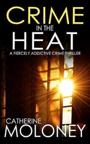 Crime in the Heat by Catherine Moloney