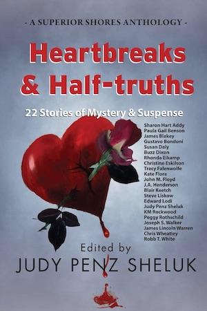 Heartbreaks & Half-truths edited by Judy Penz Sheluk