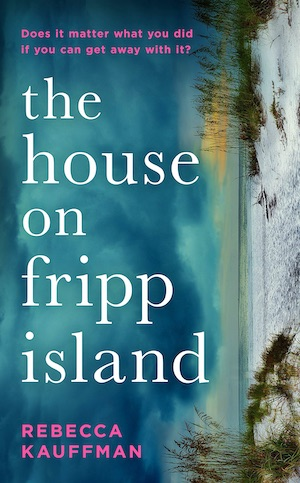 The House on Fripp Island by Rebecca Kauffman front cover