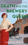 Death and the Brewery Queen historical crime fiction Frances Brody