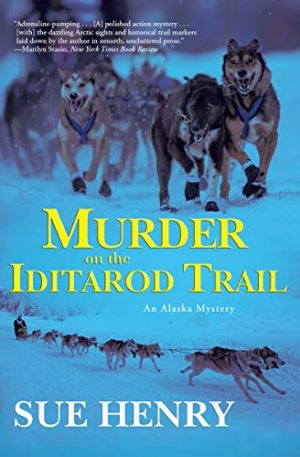 Murder on the Iditarod Trail, Sue Henry