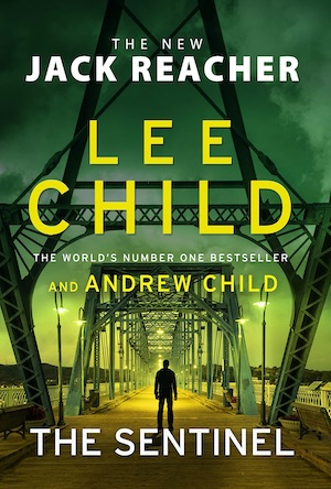 The Sentinel by Lee Child and Andrew Child crime fiction novel