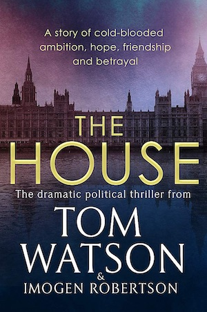The House by Tom Watson political thriller