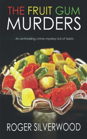 The Fruit Gum Murders by Roger Silverwood