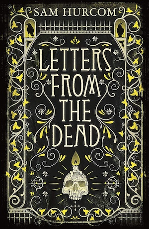 Letters from the Dead by Sam Hurcom