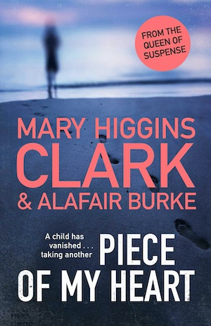 Piece of My Heart by Mary Higgins Clark and Alafair Burke