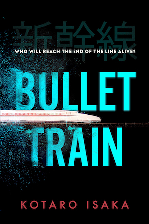 Bullet Train by Kotaro Isaka front cover