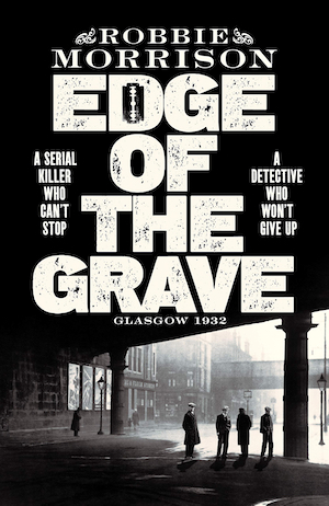 The Edge of the Grave by Robbie Morrison front cover