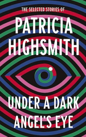 Under a Dark Angel's Eye by Patricia Highsmith