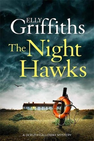 The Night Hawks by Elly Griffiths front cover