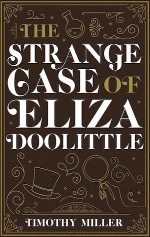 The Strange Case of Eliza Doolittle by Timothy Miller front cover