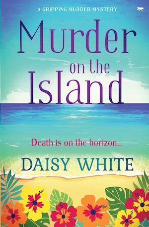 Murder on the Island by Daisy White front cover