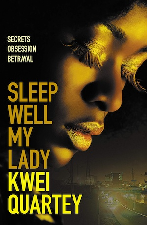 Sleep Well My Lady by Kwei Quartey front cover