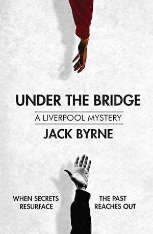 Under the Bridge by Jack Byrne, front cover