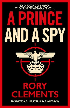 A Prince and a Spy by Rory Clements front cover