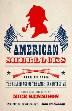 American Sherlocks edited by Nick Rennison front cover