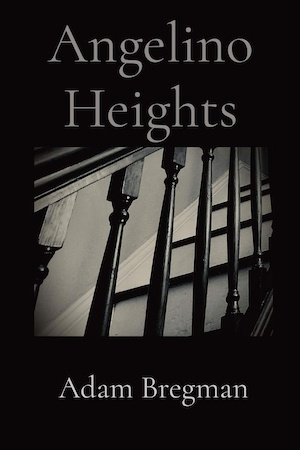 Angelino Heights by Adam Bregman front cover