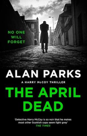 The April Dead by Alan Parks front cover