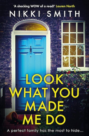 Look What You Made Me Do by Nikki Smith front cover
