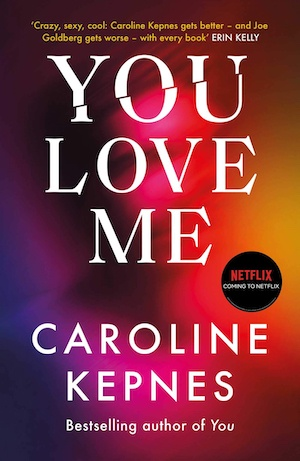You Love Me by Caroline Kepnes front cover