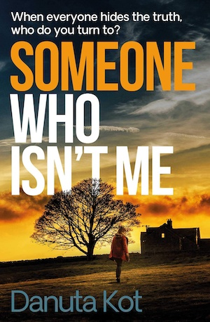Someone Who Isn't Me by Danuta Not front cover