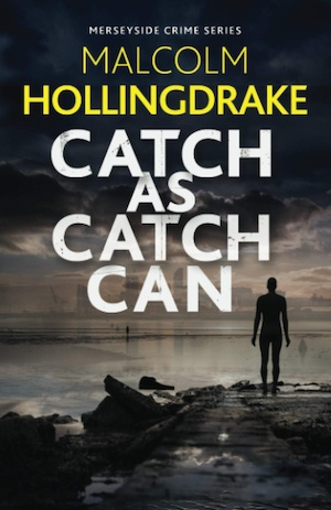 Catch as Catch Can by Malcolm Hollingdrake front cover