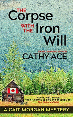 The Corpse with the Iron Will by Cathy Ace front cover