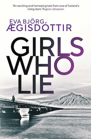 Girls Who Lie by Eva Björg Aegisdottir front cover