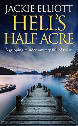 Hell's Half Acre by Jackie Elliott front cover