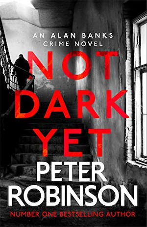 Not Yet Dark by Peter Robinson front cover