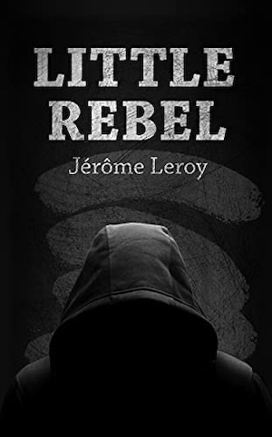 Little Rebel by Jerome Leroy front cover