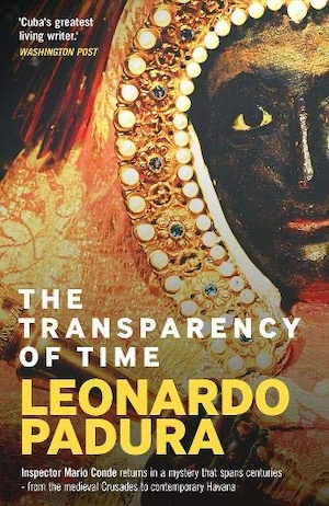 The Transparency of Time by Leonardo Padura front cover